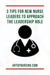 You paid your dues as a nurse and are now in a leadership role. This is an exciting, and perhaps, scary time, but it doesn't have to be the latter. A good nurse leader takes everything she has learned as a nurse and leads and inspires her team. Here are three tips for new nurse leaders to thrive in their leadership role.