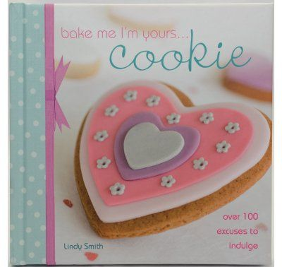 Bake Me I'm Yours Cookie - Lindy Smith   Lollipop Cake Supplies