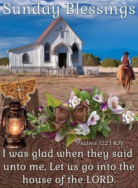 Sunday Blessings. Psalms 122:1 KJV
