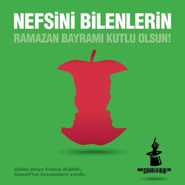 NEFSİNİ BİLENLERİN RAMAZAN BAYRAMI KUTLU OLSUN!