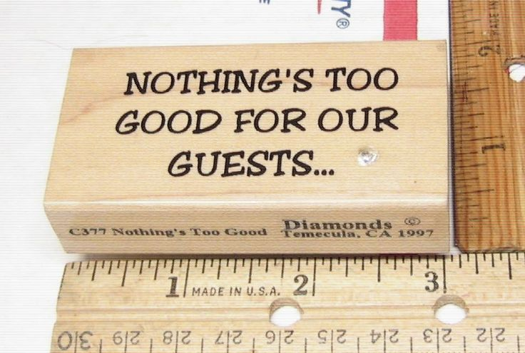 NOTHING'S TOO GOOD FOR OUR GUESTS.BY DIAMONDS HUMOR RUBBER STAMP JASMINESUNSET12 #DIAMONDS #rubberstamp