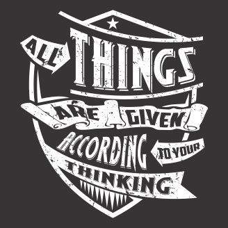 Vector graphic All things are given according to your thinking for t-shirt designs