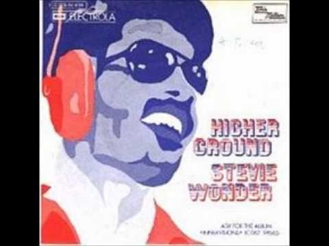 ▶ Stevie Wonder- Higher Ground Gonna keep on tryin' 'til I reach my highest ground.