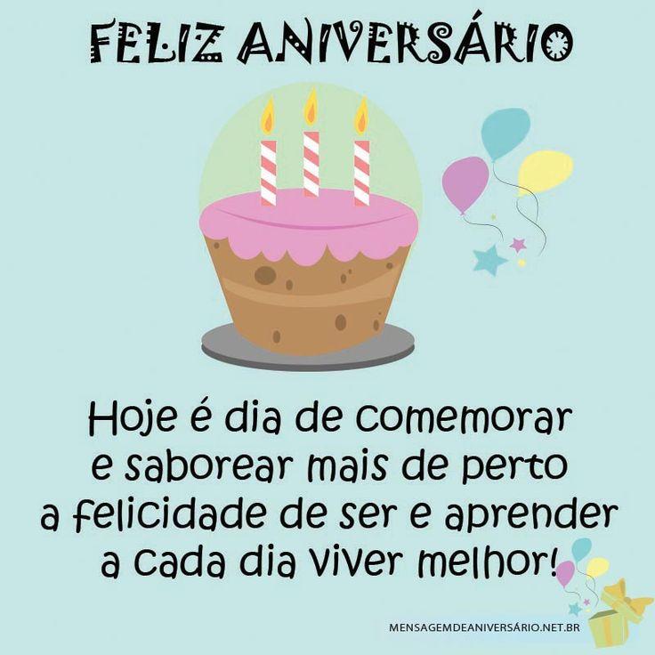 Feliz aniversário, hoje é dia de comemorar e saborear mais de perto a felicidade de ser e aprender a cada dia viver melhor!