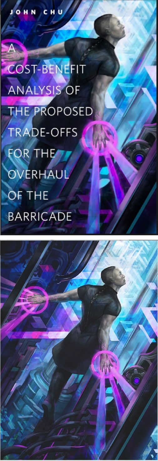 JULIE DILLON - A Cost-Benefit Analysis of the Proposed Trade-Offs for the Overhaul of the Barricade by John Chu - 2014 Tor Books - cover by goodreads