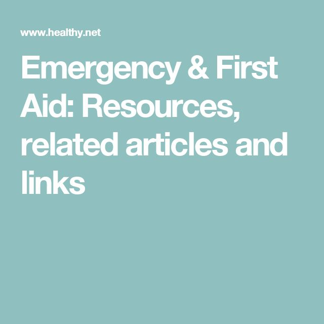 Emergency & First Aid: Resources, related articles and links