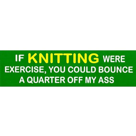 If knitting were exercise bumper sticker 3x 11 25 by zippypins