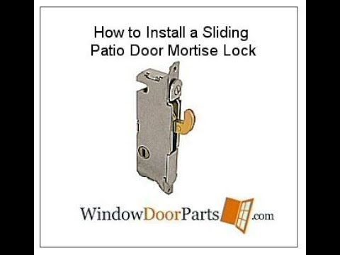 How-to Install a Sliding Patio Door Mortise Lock