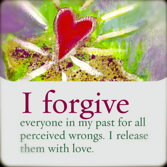 I also forgive myself, which seems the hardest task. I ask your forgiveness, anyone I have knowingly or unknowingly hurt, wronged, or hurt in any way. Please forgive me.