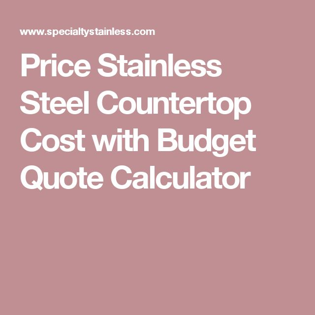 Price Stainless Steel Countertop Cost with Budget Quote Calculator