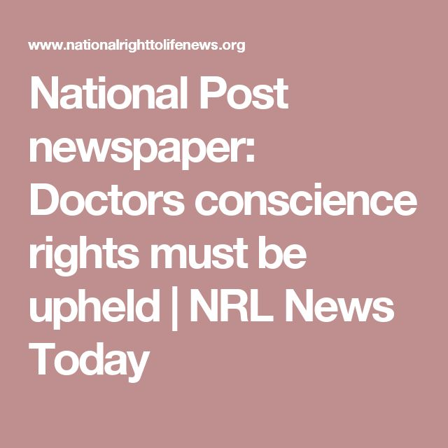 National Post newspaper: Doctors conscience rights must be upheld | NRL News Today