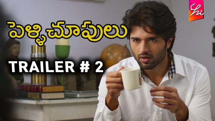 Pelli Choopulu Movie Trailer # 2 | Vijay Devarakonda, Ritu Varma | Tharu...
