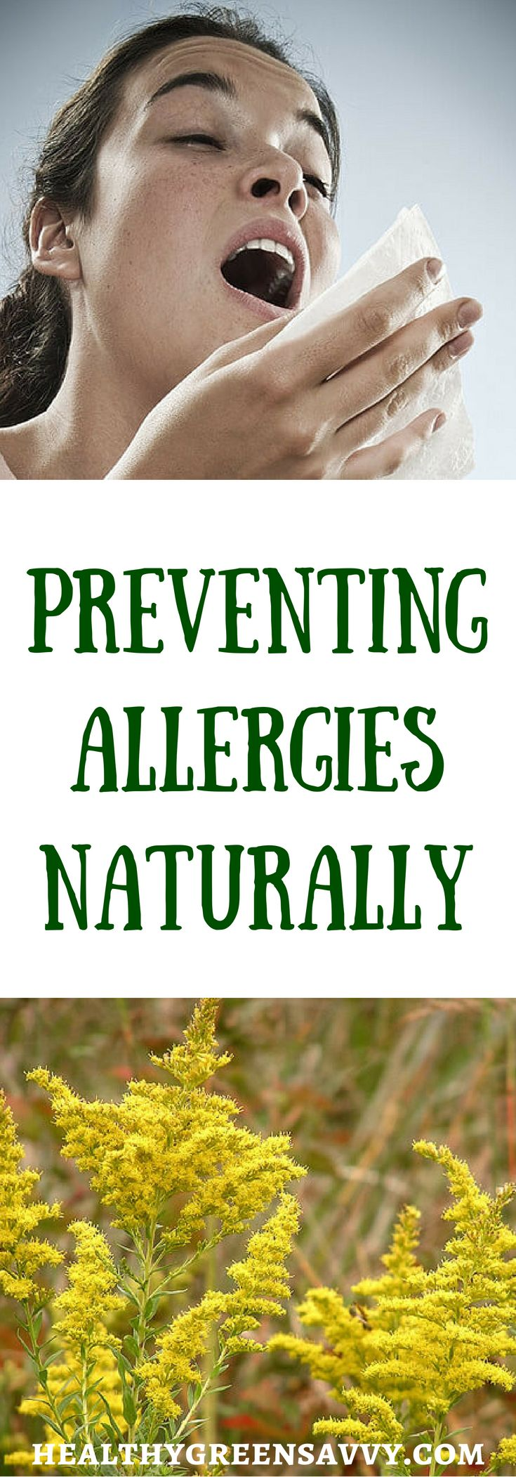 Preventing allergies naturally --There are many ways to prevent allergies…