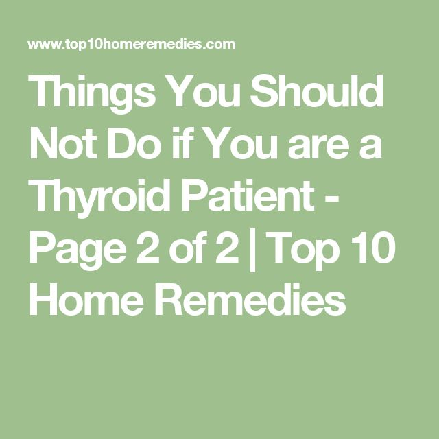 Things You Should Not Do if You are a Thyroid Patient - Page 2 of 2 | Top 10 Home Remedies
