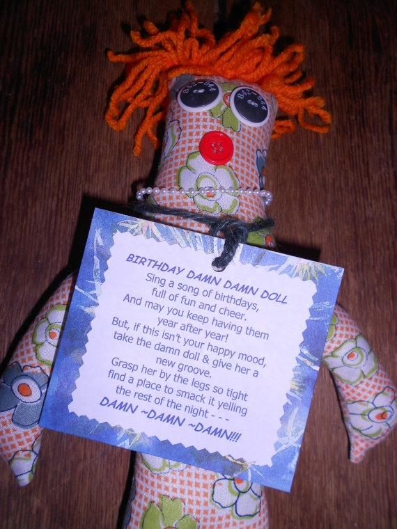 Knitting Pattern For Dammit Doll : Birthday Damn Damn Doll by tobeesgifts on Etsy, USD15.95. Poem can be changed t...