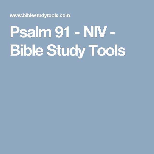 Psalm 91 - NIV - Bible Study Tools