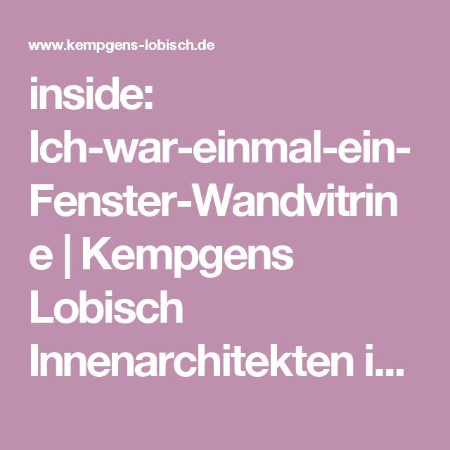 inside: Ich-war-einmal-ein-Fenster-Wandvitrine | Kempgens Lobisch Innenarchitekten in Hamburg I Hanno Kempgens  Agnes Lobisch