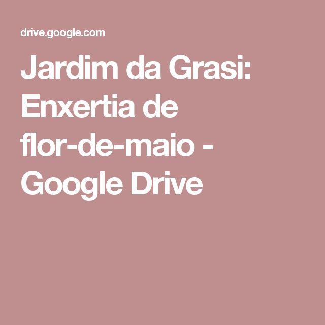 Jardim da Grasi: Enxertia de flor-de-maio - Google Drive