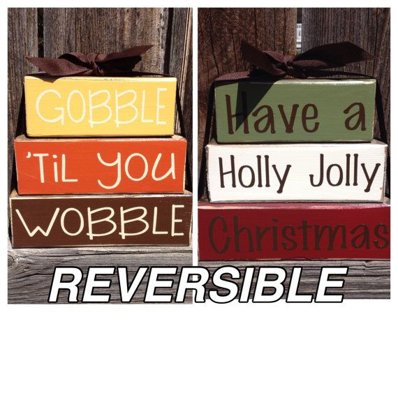 REVERSIBLE Thanksgiving & Christmas Chunky stacker blocks-Gobble til you wobble reverses with Have a holly jolly Christmas
