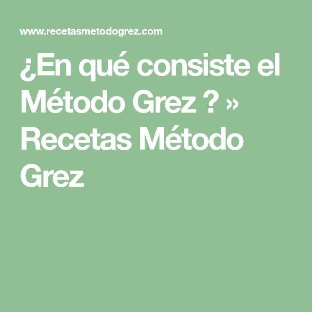 ¿En qué consiste el Método Grez ? » Recetas Método Grez