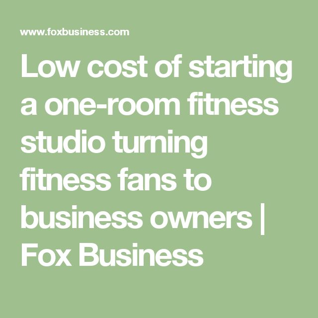 Low cost of starting a one-room fitness studio turning fitness fans to business owners | Fox Business