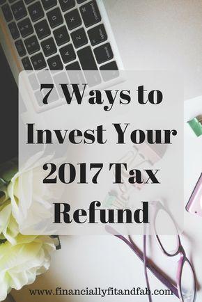 7 Ways to Invest Your 2017 Tax Refund