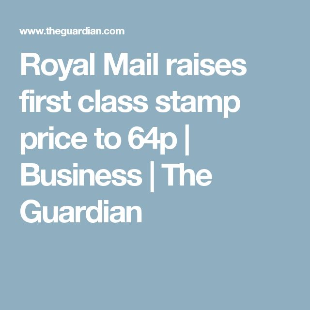 Royal Mail raises first class stamp price to 64p | Business | The Guardian