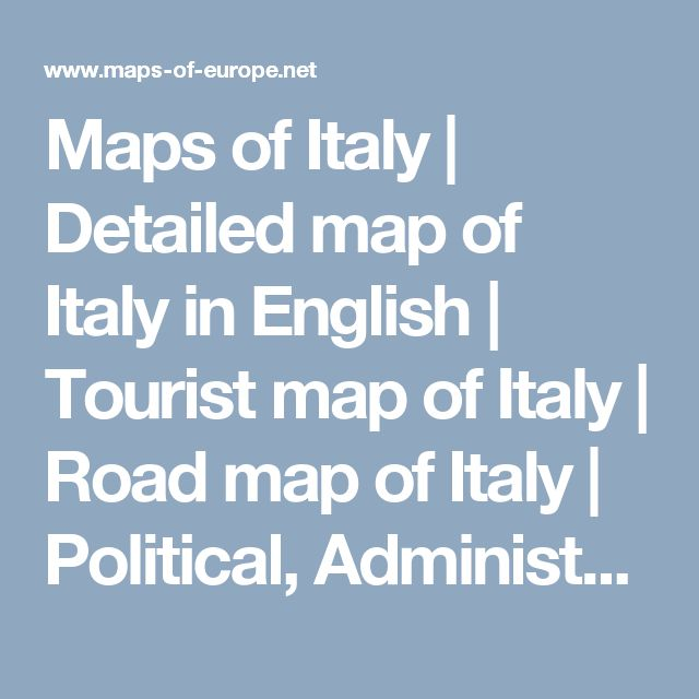 Maps of Italy | Detailed map of Italy in English | Tourist map of Italy | Road map of Italy | Political, Administrative, Physical map of Italy