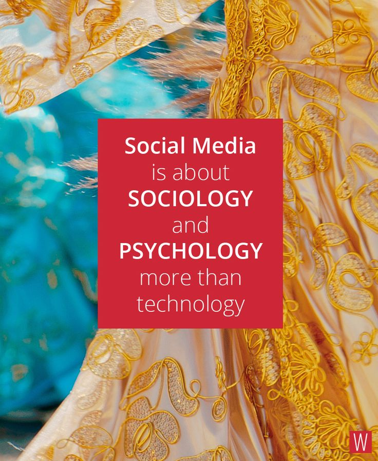 Social media is about Sociology and Psychology more than technology... #quote #socialmedia #social #media #inspiration #sociology #psychology #technology