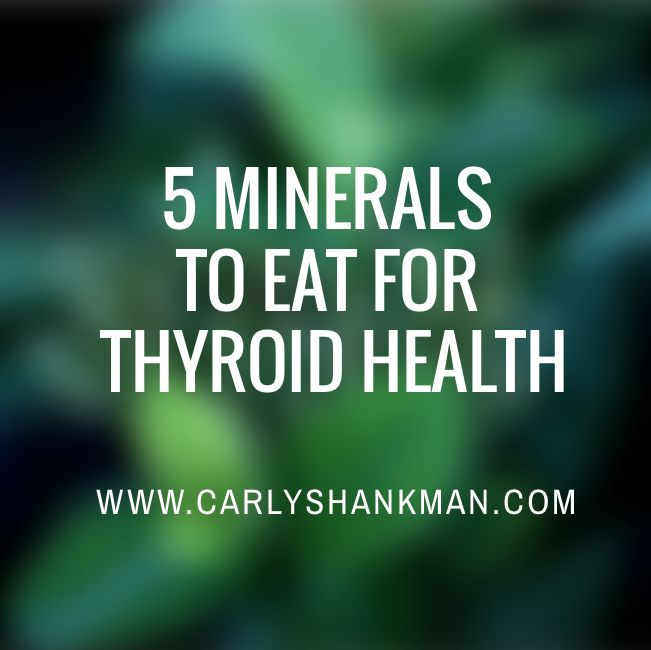 5 Minerals to Eat for Thyroid Health. - Carly Shankman