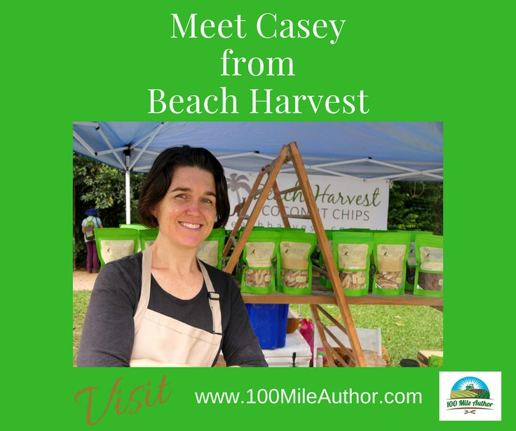 Meet Casey from Beach Harvest.  They produce chips from harvest wild coconuts. See how they do it In the article on our website... www.100mileauthor.com