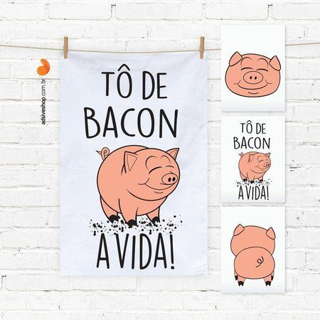 Kit Cozinha Decor - Tô de bacon com a vida:                                                                                                                                                     Mais
