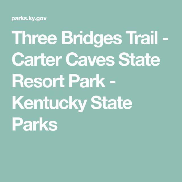 Three Bridges Trail - Carter Caves State Resort Park - Kentucky State Parks