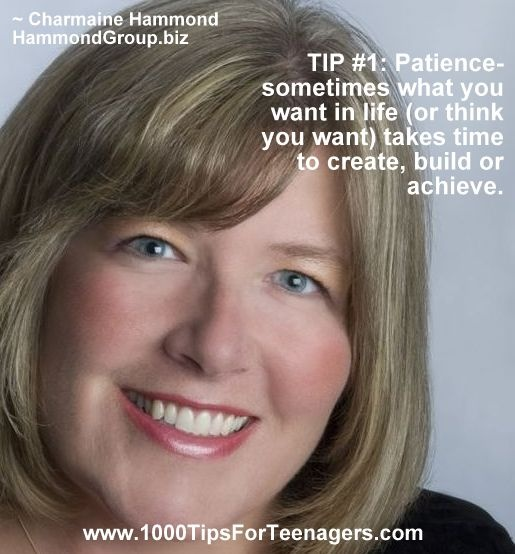 Charmaine Hammond's Tip for Teenagers  www.1000TipsForTeenagers.com