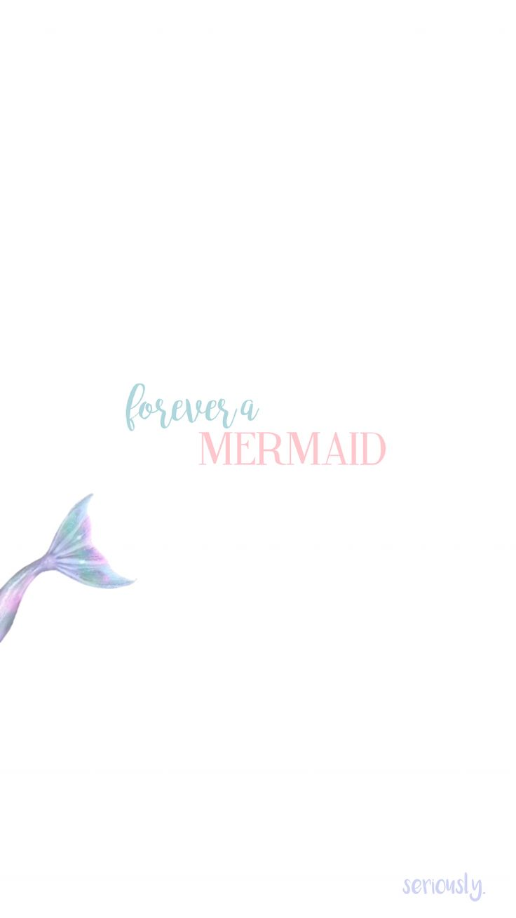 iPhone 6 wallpaper - forever a mermaid