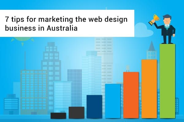 Use this 7 Tips for #marketing the #webdesign #business in #Australia. https://goo.gl/8PBZp7