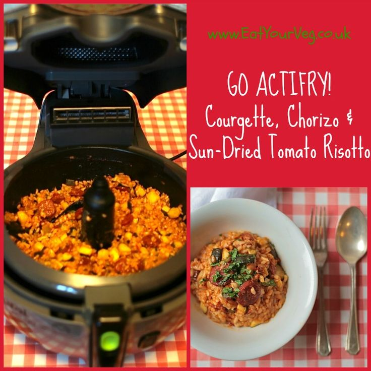 Eat Your Veg | Courgette, Chorizo & Sun-Dried Tomato Risotto made in a Tefal ActiFry!