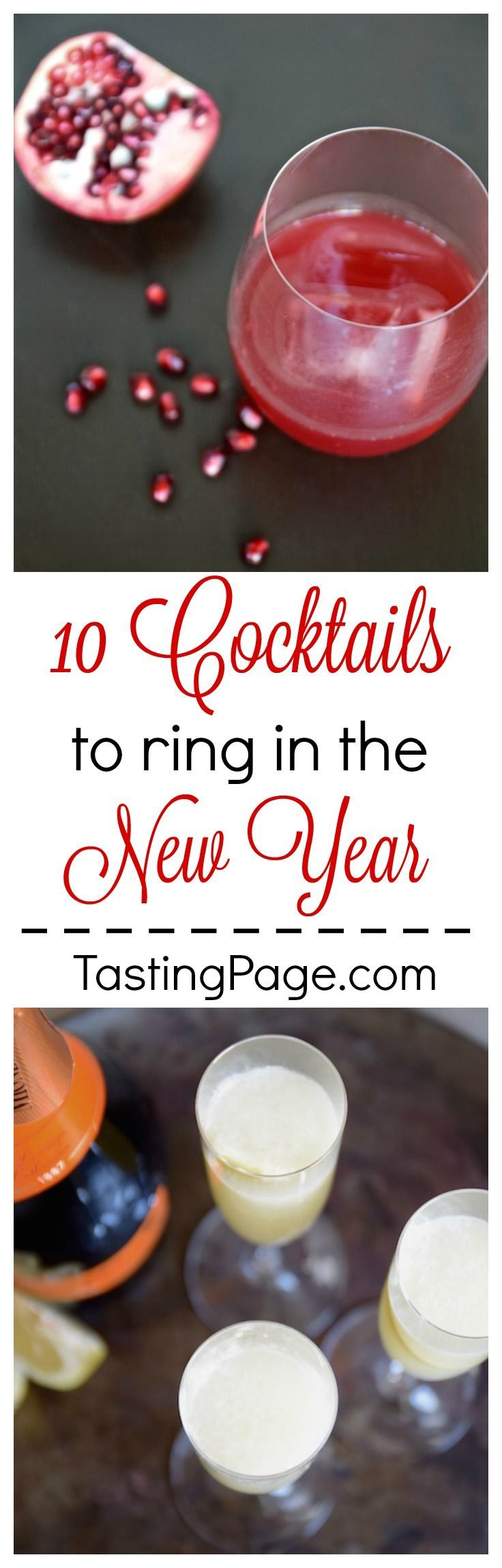 New Year's Cocktails - 10 healthier cocktails to ring in the new year. No refined sugar added to battle headaches later!   TastingPage.com #cocktails #newyearseve #drink