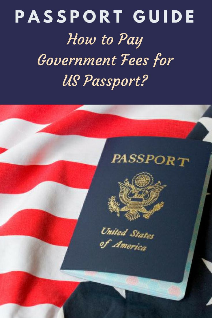 How to pay government fees to get a US passport?  Also, Check out the guide for writing checks and money orders to pay passport fees