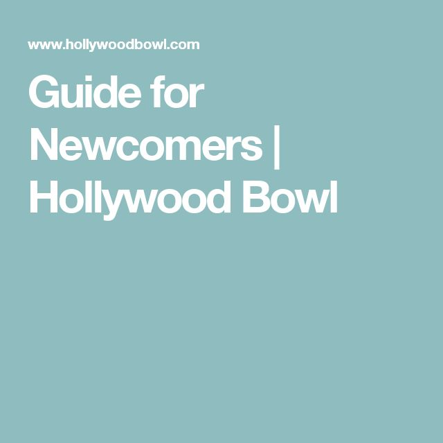 Guide for Newcomers   Hollywood Bowl
