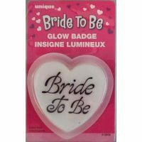 Bride to Be Glow in the dark badge $4.65 at www.bonnybombons.com.au