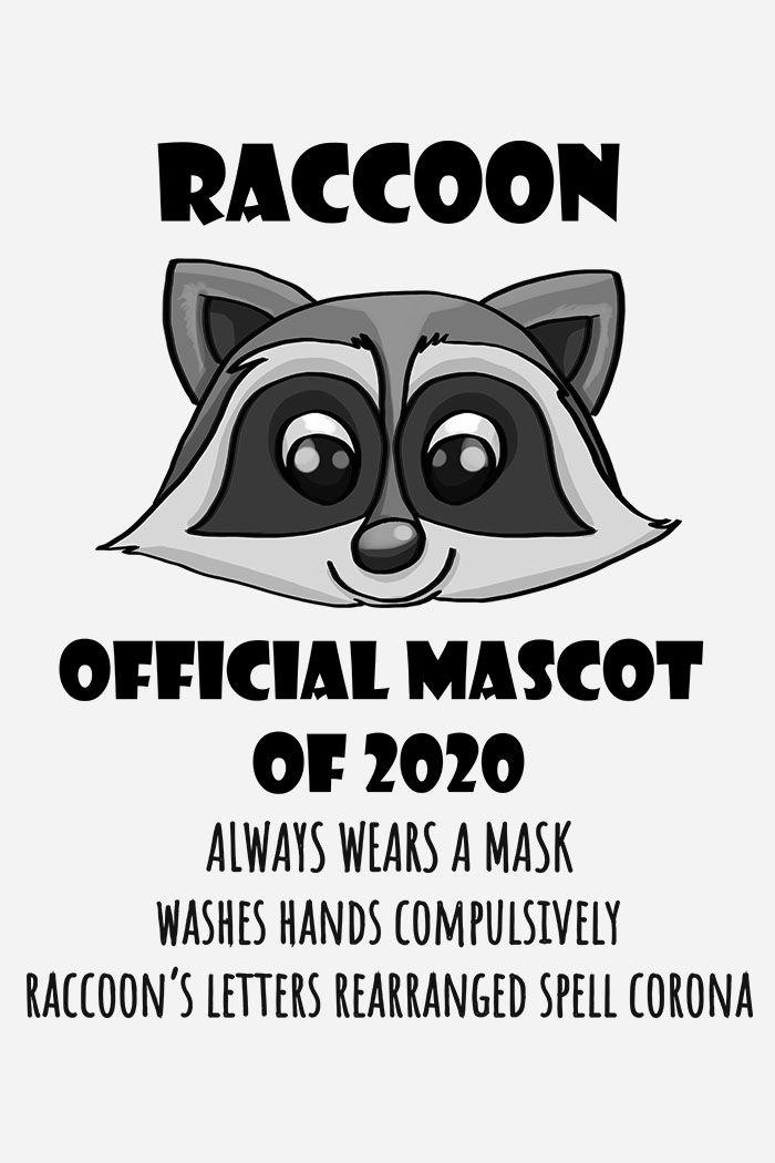 Raccoon Official Mascot Of 2020 Corona Mascot Funny Meme Raccoon Meme Social Distancing T Shirts With Sayings Funny Unique Tshirts