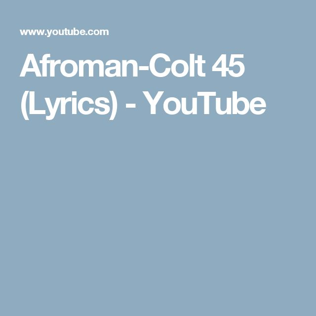 Afroman - Colt 45 (Lyrics) - YouTube