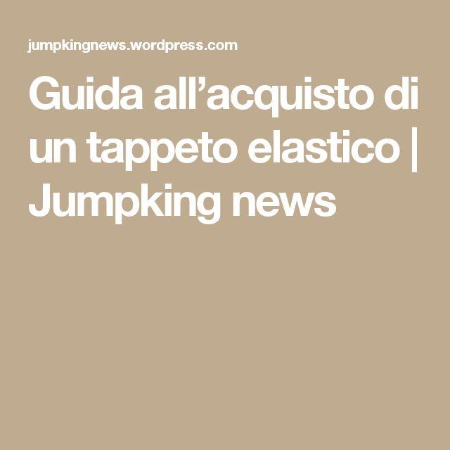 Guida all'acquisto di un tappeto elastico | Jumpking news