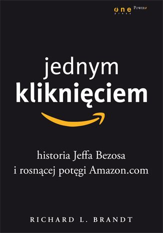 Jednym kliknięciem. Historia Jeffa Bezosa i rosnącej potęgi Amazon.com   --- Autor: Richard L. Brandt --- Dlaczego Amazon odniósł tak wielki sukces, podczas gdy konkurencja już dawno zwinęła interes? Niekwestionowanym ojcem sukcesu jest Jeff Bezos (zawód: dyrektor generalny i innowator). Dzięki umiejętności perspektywicznego myślenia oraz bezwzględnemu wyczuciu biznesowemu Bezos zmienił swoją firmę w internetowego giganta dyktującego rynkowe warunki.