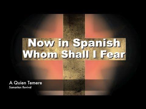 ▶ Whom Shall I Fear - Chris Tomlin - Spanish Christian Music - YouTube