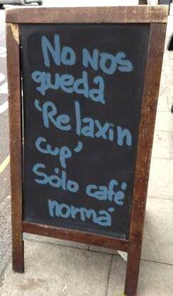 """""""Relaxin cup""""Funny Pics, Funny Signs, Café Con, Funny Sidewalksign, Funny Stuff, Café Normá, Relaxing Cups, Today Special, Colleges Humor"""