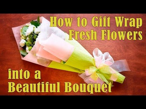 How to Gift Wrap Fresh Flowers into a Beautiful Bouquet
