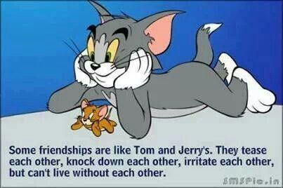 Tom & Jerry's friendship | The Quotes | Pinterest
