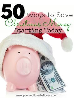 50 Ways to Save Christmas Money- Are you beginning to panic over not having enough money for Christmas gifts? Check out these 50 ways to start saving now! (OR ANY FINANCIAL NEED)